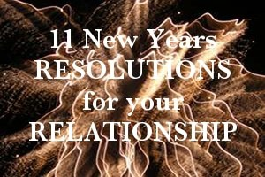 11 New Years Resolutions For Your Relationship