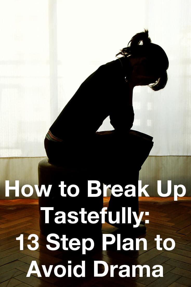 How to Break Up Gracefully: 13 Step Plan to Avoid Drama