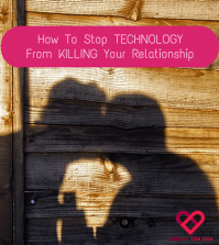 How To Stop Technology From Killing Your Relationships