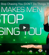 what makes men stop chasing you