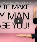 how to make him chase you